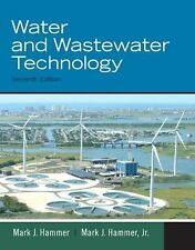 Water and Wastewater Technology 7 edition by Hammer