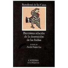 Brevisima relacion de la destruccion de las Indias COLECCION LETRAS HISPANICAS)