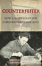 Counterfeiter: How a Norwegian Jew survived the Holocaust (General Military), Ma