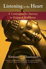 Listening to the Heart: A Contemplative Journey to Engaged Buddhism
