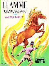 Flamme cheval sauvage / Walter FARLEY // Bibliothèque Verte