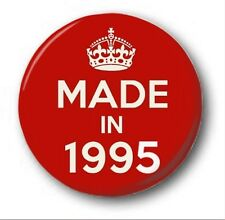 MADE IN 1995  - 1 inch / 25mm Button Badge - Novelty Cute 21st Birthday