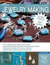 The Complete Photo Guide to Jewelry Making, 2nd Edition: 15 New Projects, New Ga