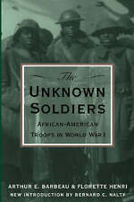 The Unknown Soldiers: African-American Troops in World War I by Florette Henri,