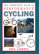 "PHIL LIGGETT - ""THE COMPLETE BOOK OF PERFORMANCE CYCLING"" - 1st Edn HB/DW (1992)"