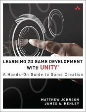 Learning 2d Game Development with Unity : A Hands-On Guide to Game Creation...