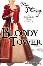 The Bloody Tower: A Tudor Girl's Diary, 1553-1559