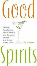 Good Spirits: Recipes, Revelations, Refreshments, and Romance, Shaken and Served