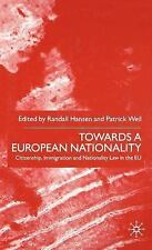 Towards a European Nationality : Citizenship, Immigration and Nationality Law...