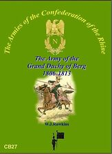 THE ARMY OF THE GRAND DUCHY OF  BERG 1806-1813 W J Rawkins  New e-book edn 2014