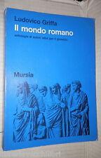 IL MONDO ROMANO Ludovico Griffa Mursia 1972 Manuale Classici Latini Antologia