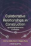 Collaborative Relationships in Construction : Developing Frameworks and...