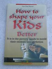 HOW TO SHAPE YOUR KIDS BETTER Book India