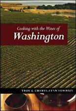 Cooking with the Wines of Washington by Troy Townsin and Cheryl-Lynn Townsin...