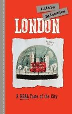 London - Little Miseries : A Real Taste of the City by Rock Point School...