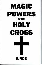 MAGICAL POWERS OF THE HOLY CROSS book by S. Rob