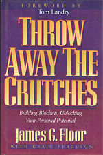 Throw Away The Crutches  James G. Floor hardcover book