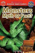 Monsters: Myth or Fact (Scholastic Discover More Reader, Level 2), Scholastic, G