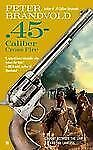 .45-Caliber Cross Fire (Cuno Massey) by Brandvold, Peter