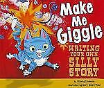 Make Me Giggle: Writing Your Own Silly Story (Writer's Toolbox), Loewen, Nancy,