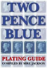 Two Pence Blue Plating Guide compiled by Mike Jackson