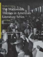 The Wadsworth Themes American Literature Series, 1910-1945 Theme 13: The Making