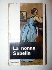 Pasquale Festa Campanile: LA NONNA SABELLA 1957 Bompiani 1a ediz. dedica autore