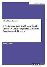 A Preliminary Study on Urinary Bladder Lesions of Cattle Slaughtered at...
