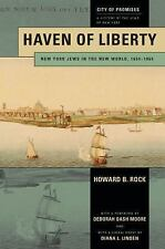 Haven of Liberty : New York Jews in the New World, 1654-1865 by Howard B. Rock