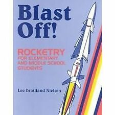 Blast Off!, Grades 4-8 : Rocketry for Elementary and Middle School Students...