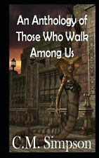 An Anthology of Those Who Walk among Us : The Simpson Anthologies by C....