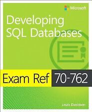 Exam Ref: Exam Ref 70-762 Developing SQL Databases by Louis Davidson and...