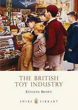 The British Toy Industry by Kenneth Brown published Shire 2011