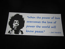 "Jimi Hendrix Peace Quote Bumper Sticker Vinyl Gloss Weather Proof - 10""x4"" RIP"