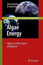 Green Energy and Technology Ser.: Algae Energy : Algae As a New Source of...