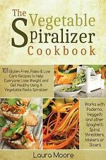 The Vegetable Spiralizer Cookbook : 101 Gluten-Free, Paleo and (FREE 2DAY SHIP)