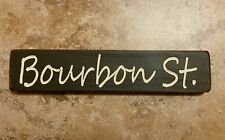 """Bourbon St"" Large Sitter Sign country shabby primitive, you choose colors"