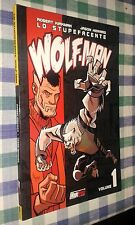LO STUPEFACENTE WOLFMAN # 1 - KIRKMAN - HOWARD - MAGIC PRESS - NUOVO-WR4