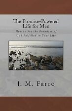 The Promise Powered Life Ser.: The Promise-Powered Life for Men : How to See...