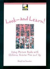 Look - and Learn!: Using Picture Books with Children Grades Five and Up, Saunder