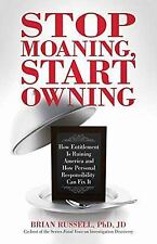 Stop Moaning, Start Owning : How Entitlement Is Ruining America and How...