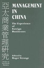 Management in China: The Experience of Foreign Businesses (Studies in Asia Pacif