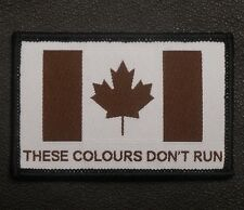 THESE COLOURS DON'T RUN CANADA FLAG CANADIAN  SWAT VELCRO® BRAND FASTENER PATCH