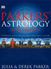 Parker's Astrology: The Definitive Guide to Using Astrology in Every Aspect of Y