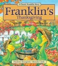 Franklin: A Classic Franklin Story : Franklin's Thanksgiving by Paulette...