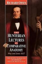 The Hunterian Lectures in Comparative Anatomy, May and June 1837 Owen, Richard