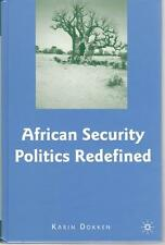 African Security Politics Redefined by Karin Dokken NEW