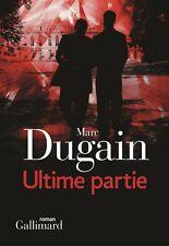 Marc DUGAIN **ULTIME  PARTIE**L'emprise*volonté de pouvoir des hommes politiques