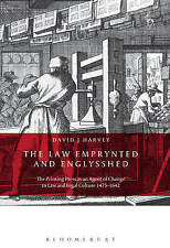 The Law Emprynted and Englysshed: The Printing Press as an Agent of Change in...