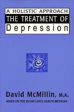 The Treatment of Depression: A Holistic Approach: Based on the Readings of Edgar